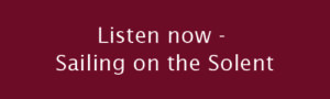 Listen now Sailing on the Solent